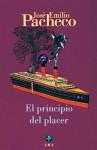 El principio del placer - José Emilio Pacheco