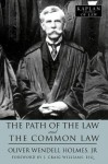 The Path of the Law and The Common Law (Kaplan Classics of Law) - Oliver Wendell Holmes, J. Craig Williams