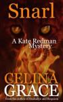 Snarl (A Kate Redman Mystery: Book 4) (The Kate Redman Mysteries) - Celina Grace