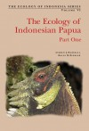 Ecology of Indonesian Papua Part One - Andrew J. Marshall, Bruce M. Beehler