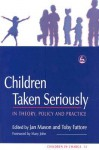 Children Taken Seriously: In Theory, Policy and Practice - Jan Mason, Toby Fattore