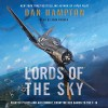 Lords of the Sky: Fighter Pilots and Air Combat, from the Red Baron to the F-16 - Dan Hampton, John Pruden, HarperAudio