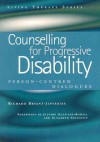 Counselling for Progressive Disability: Person- Centred Dialogues - Richard Bryant-Jefferies