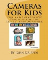 Cameras for Kids: Fun and Inexpensive Projects for the Little Photographer - John Crippen