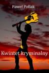 Kwintet kryminalny - Paweł Pollak