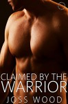 Claimed by the Warrior (International Bad Boys) - Joss Wood