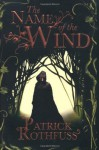 The Name of the Wind (The Kingkiller Chronicle) by Rothfuss, Patrick New Edition (2008) - Patrick Rothfuss