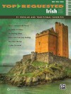 Top-Requested Irish Sheet Music: 21 Popular and Traditional Favorites (Piano/Vocal/Guitar) - Alfred Publishing Company Inc.