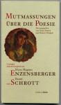 Mutmassungen über die Poesie. Lesungen und ein Gespräch mit Hans Magnus Enzensberger und Raoul Schrott - Raoul Schrott, Hans Magnus Enzensberger