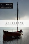 Ephesians: 11 Studies for Individuals and Groups - N.T. Wright, Lin Johnson