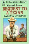 Bequest to a Texan: Larry & Stretch - Marshall Grover