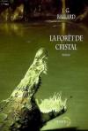 La Forêt De Cristal - J.G. Ballard, Michel Pagel