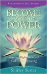 Become a Woman of Power: Releasing Mighty Women of God Through Mentoring - Shirley Sustar, Jill Austin