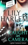 Caught on Camera: Part One - Lily Harlem