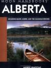 Moon Handbooks Alberta: Including Banff, Jasper, and the Canadian Rockies - Andrew Hempstead