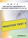 NMTA New Mexico Assessment of Teacher Competency 03, 04, 05 Practice Test 2 - Sharon Wynne