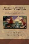 Sumerian Wisdom & Anunnaki Prophecies: Book of Sajaha the Seer: Babylonian Cuneiform Wisdom Tablet Series of King Nebuchadnezzar II - Zondervan Publishing