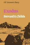 Exodus (Old Testament Library) - Brevard S. Childs