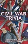 Civil War Trivia - Norman Bolotin, Nicholle Carriere