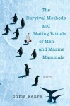 The Survival Methods and Mating Rituals of Men and Marine Mammals - Chris Kenry