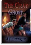 The Gray Ghost - J.J. Levesque
