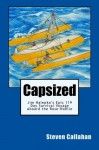 Capsized: Jim Nalepka's Epic 119 Day Survival Voyage Aboard the Rose-Noelle - Steven Callahan