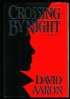 Crossing by Night - David Aaron