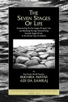The Seven Stages of Life: Transcending the Six Stages of Egoic Life, and Realizing the Ego-Transcending Seventh Stage of Life, in the Divine Way of ... Seventeen Companions of the True Dawn Horse) - Adi Da Samraj