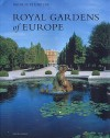 Royal Gardens Of Europe (Mitchell Beazley Gardening) - George Plumptre