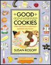 Good Old-Fashioned Cookies: More Than Eighty Classic Cookie Recipes--Updated for Today's Bakers - Susan Kosoff