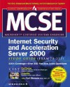 MCSE ISA Internet Security and Acceleration Server 2000 Study Guide (Exam 70-227) [With 2 CDROM] - Curt Simmons