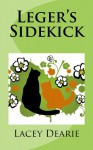 Leger's Sidekick (The Leger Cat Sleuth Mysteries Series Book 7) - Lacey Dearie