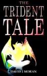 The Trident Tale - David J. Moran