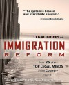 Legal Briefs on Immigration Reform from 25 of the Top Legal Minds in the Country - Deborah Robinson, Mona Parsa Esq.