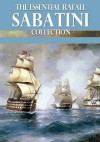 The Essential Rafael Sabatini Collection - Rafael Sabatini