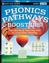 Phonics Pathways Boosters!: Fun Games and Teaching AIDS to Jump-Start Reading - Dolores G. Hiskes