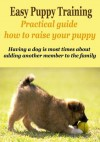 EASY PUPPY TRAINING Practical guide how to raise your puppy - Mike Wilson