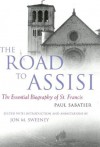 The Road to Assisi: The Essential Biography of St. Francis - Jon M. Sweeney