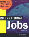 International Jobs: Where They Are And How To Get Them, Fifth Edition - Eric Kocher, Nina Segal