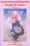 Empowerment and Integration Through the Goddess: Volume 2 - Wistancia Stone, Joshua David Stone