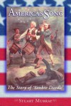 America's Song: The Story of Yankee Doodle - Stuart Murray