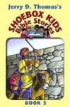 Shoebox Kids Bible Stories, Vol. 3 - Jerry D. Thomas, Aileen Andres Sox