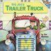 Big Joe's Trailer Truck - Joe Mathieu