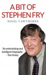 A Bit of Stephen Fry - Nigel Cawthorne