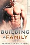 Building A Family - Aiden Bates, Charles Austin Bates