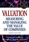 Valuation: Measuring and Managing the Value of Companies, 3rd Edition - McKinsey & Company Inc., Tom Copeland, Tim Koller, Jack Murrin