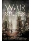 War Stories: New Military Science Fiction - Richard Dansky, Joe Haldeman, Keith Brooke, Yoon Ha Lee, Maurice Broaddus, Karin Lowachee, Linda Nagata, James L. Sutter, Ken Liu, James Cambias, Rich Larson, F. Brett Cox, Carlos Orsi, Nerine Dorman, Thoraiya Dyer, T.C. McCarthy, Jaym Gates, Janine K. Spendlove, Jake Kerr