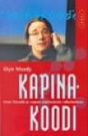Kapinakoodi: Linus Torvalds ja vapaan ohjelmoinnin vallankumous - Glyn Moody, Riikka Toivanen, Heikki Karjalainen
