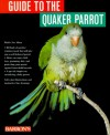 Guide to the Quaker Parrot - Mattie Sue Athan, Michele Earle-Bridges