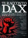 Ti racconto Dax: Ucciso a Milano il 16 marzo 2003 perché militante antifascista - Aldo Nove